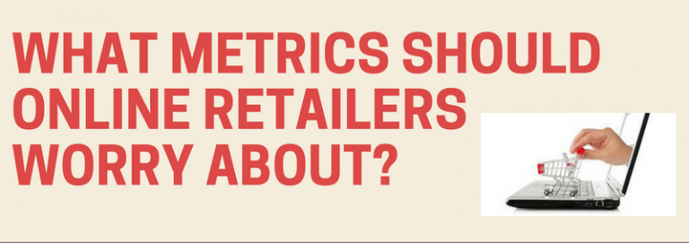 metrics retailers need to worry about