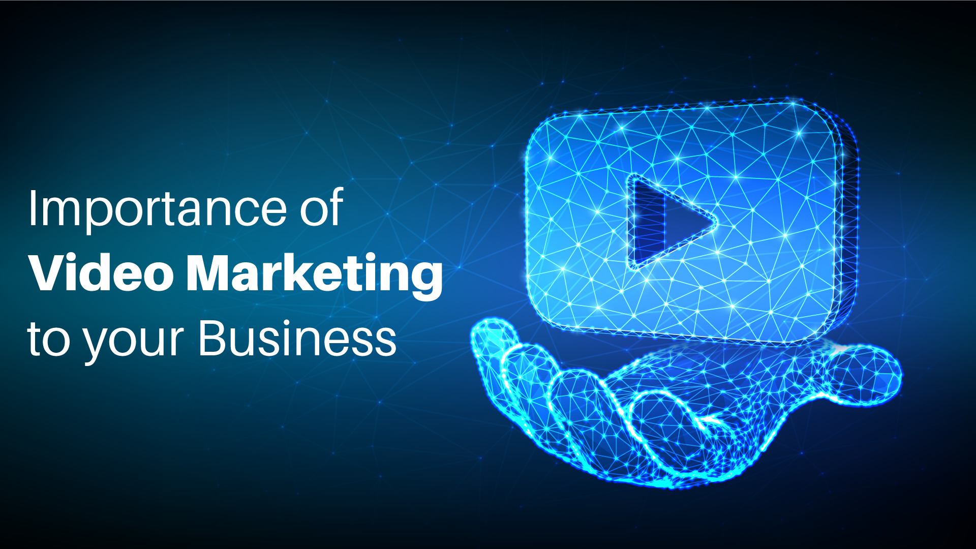 Importance of Video Marketing to your Business