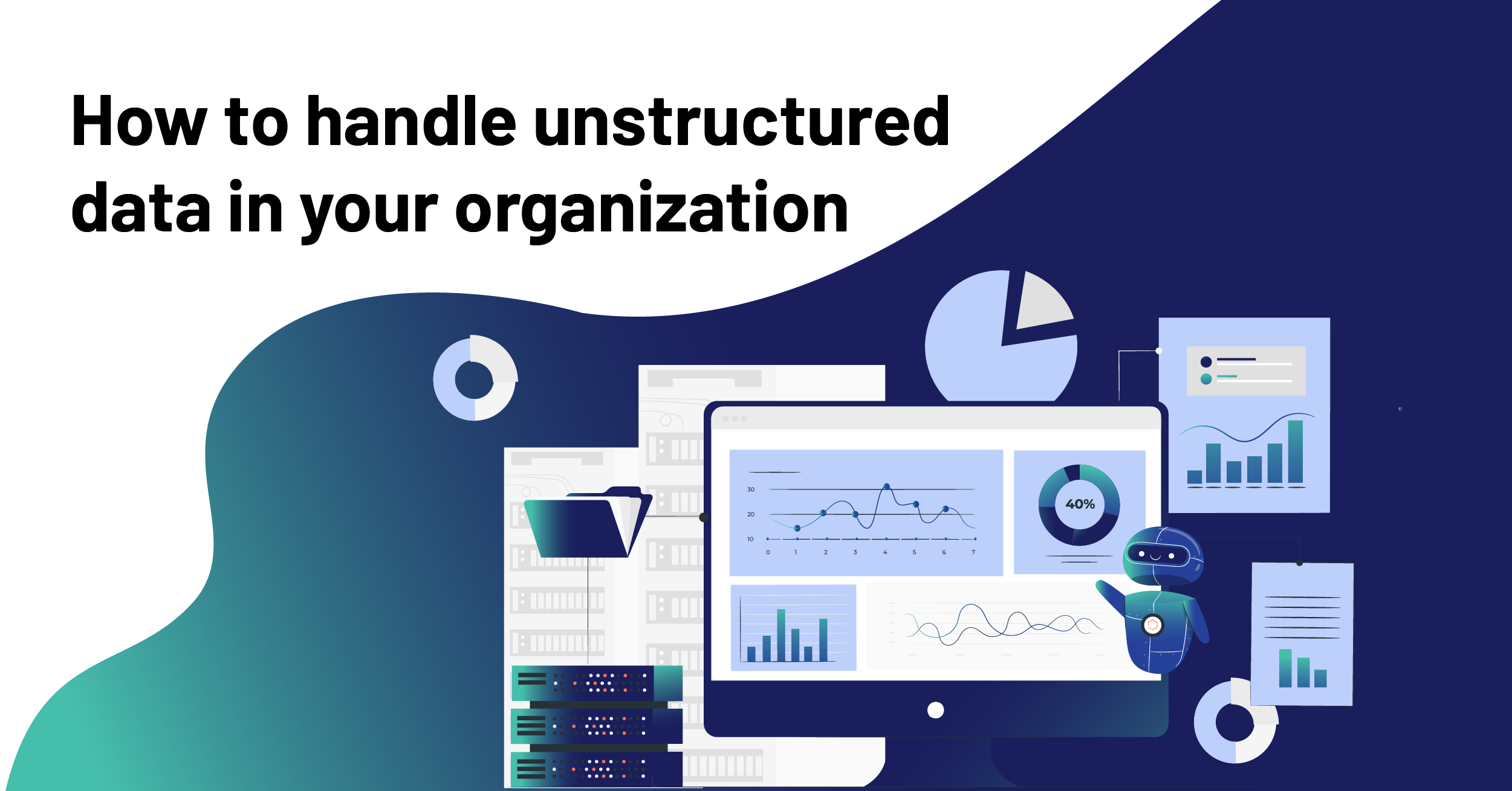 How to handle unstructured data in your organization