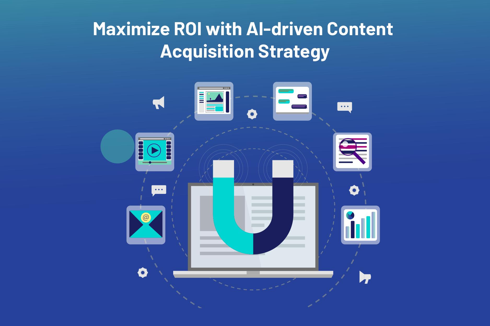 Content Acquisition Strategy