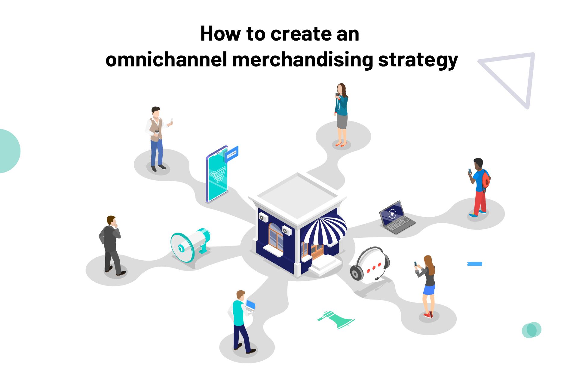 Omnichannel merchandising strategy