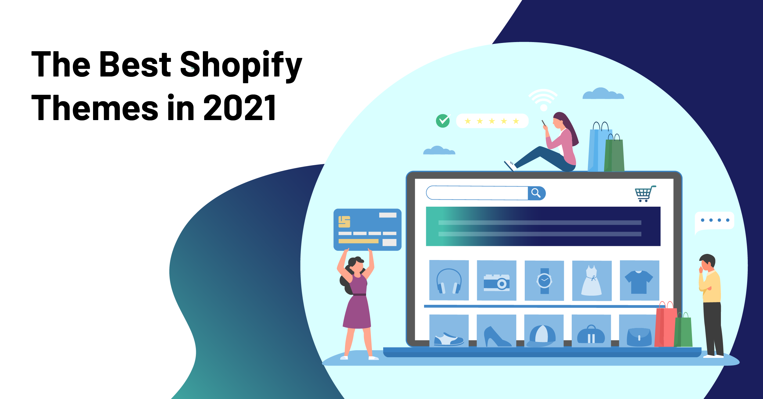 Best Shopify Theme That Guarantee Better Conversions in 2021