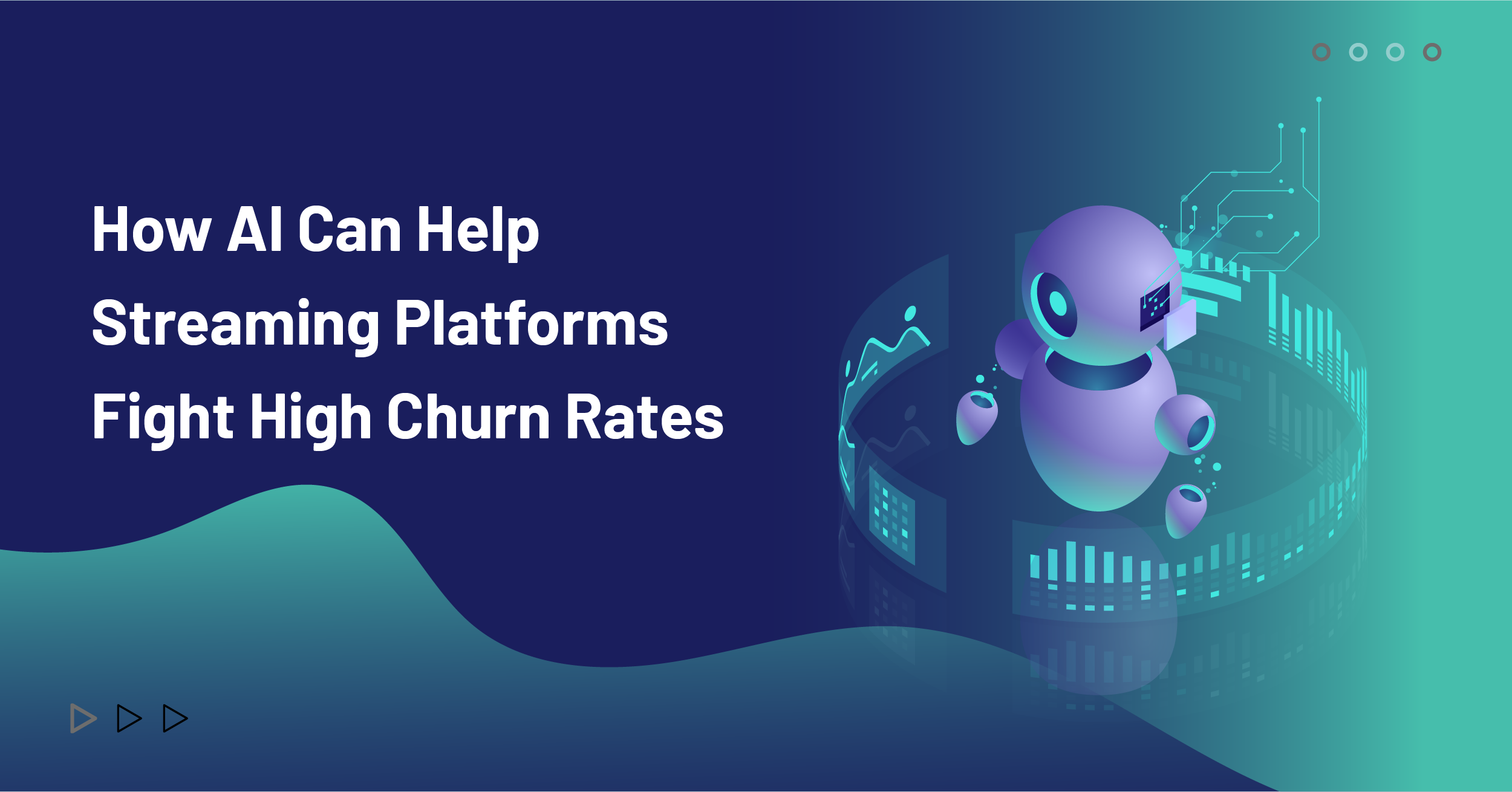 How AI Can Help Streaming Platforms Fight High Churn Rates