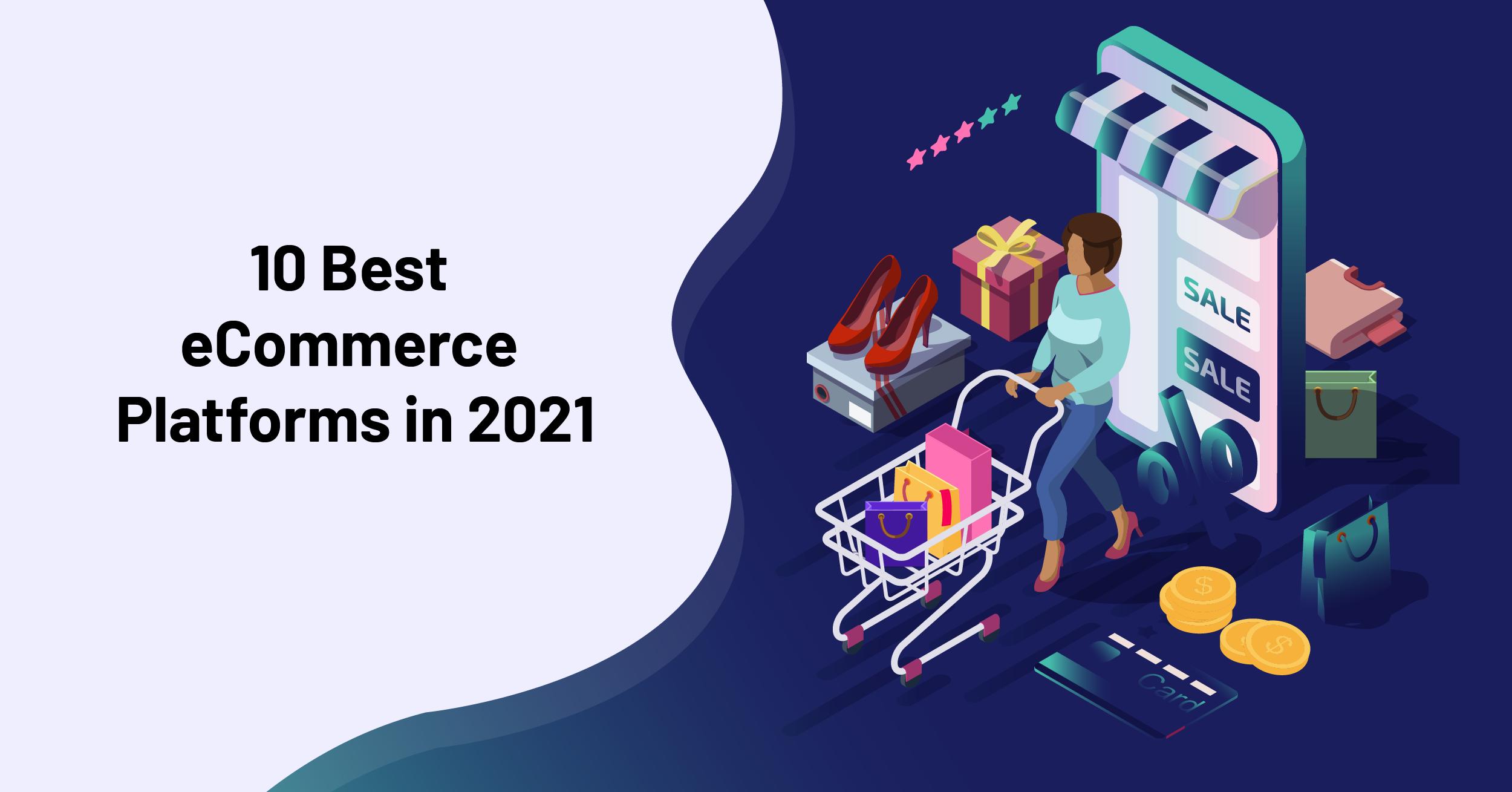 10 Best eCommerce Platforms in 2021