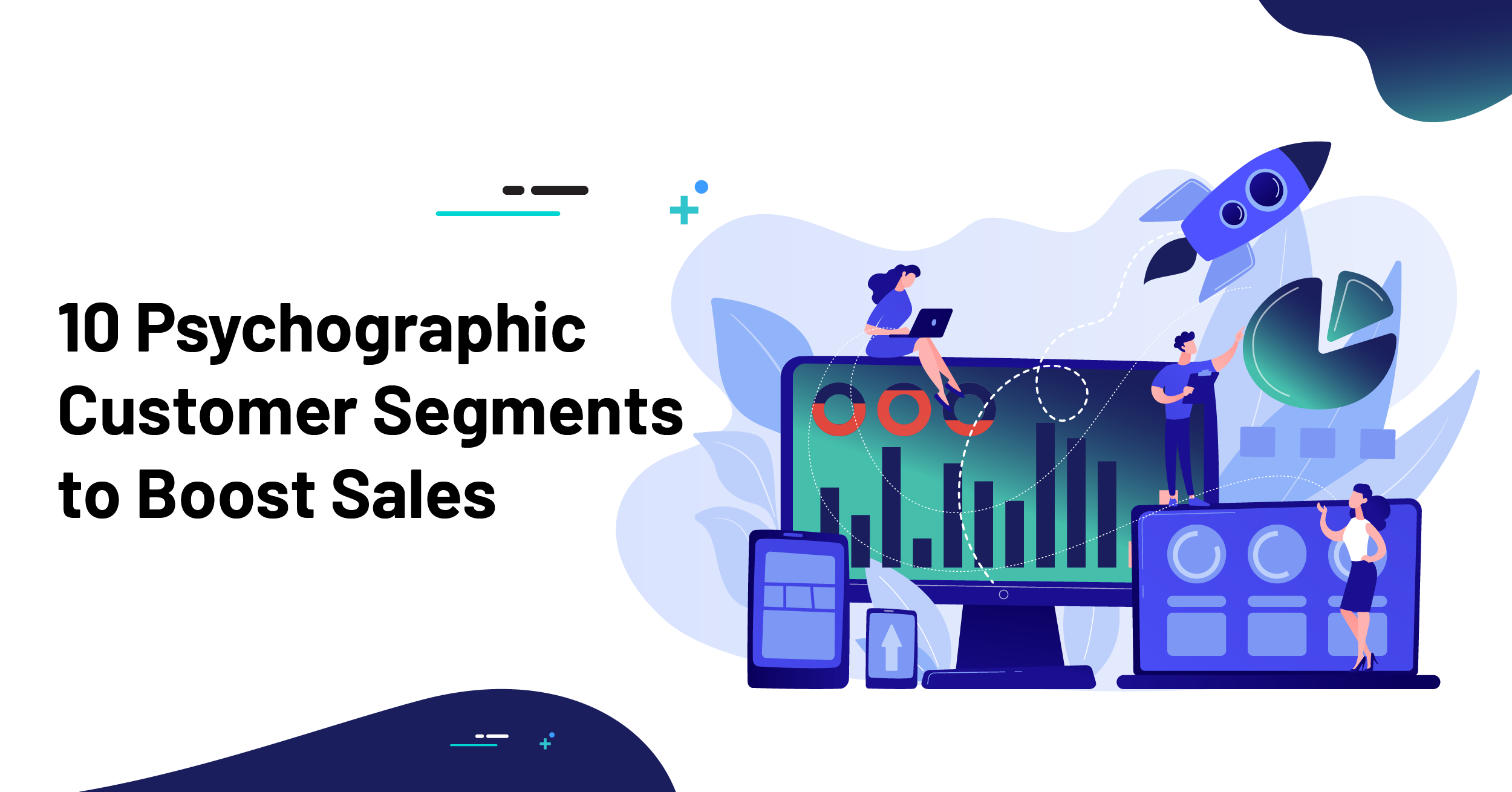 10 Psychographic Customer Segments to Boost Sales
