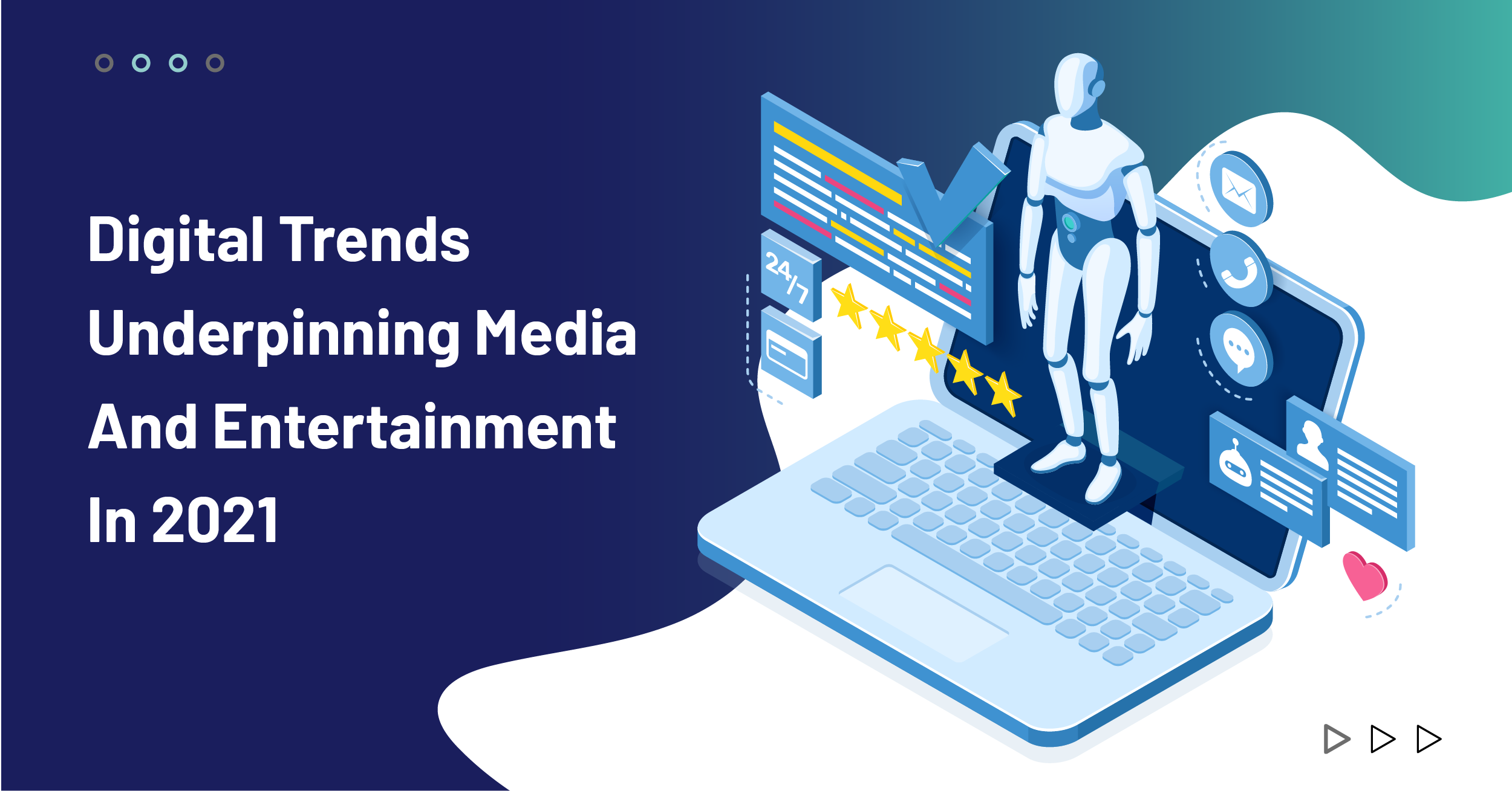 Digital Trends Underpinning Media and Entertainment In 2021