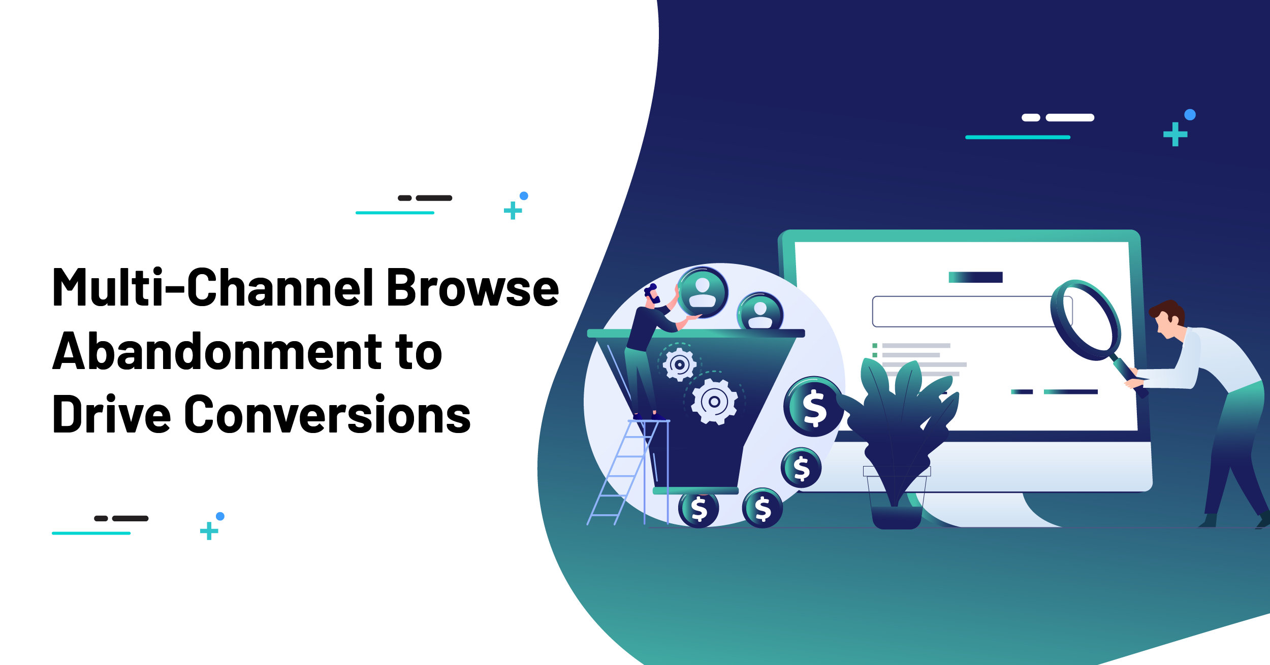 Multi-Channel Browse Abandonment to Drive Conversions